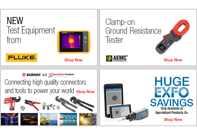 New Products and HUGE Savings on Fluke, AEMC, Burndy and EXFO